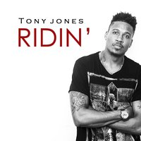 Ridin' — Tony Jones