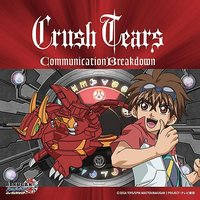 Communication Breakdown — Crush Tears