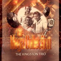 The Mega Collection — The Kingston Trio