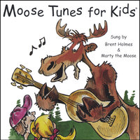 Moose Tunes For Kids — Brent Holmes & Marty the Moose