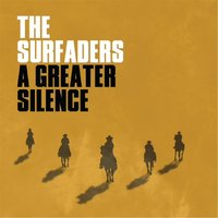 The Greater Silence — The Surfaders