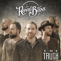 The Truth — Royal Bliss