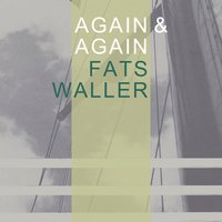 Again & Again — Fats Waller