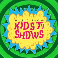 Music from Kid's TV Shows - New Hits & Old Series You Remember as a Child — Merry Tune Makers