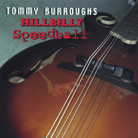 Hillbilly Speedball — Tommy Burroughs
