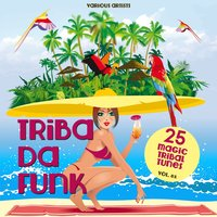 Triba Da Funk, Vol. 01 (25 Magic Tribal Tunes) — сборник