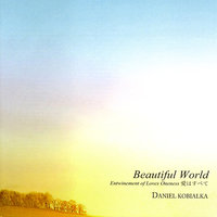 Beautiful World -Entwinement of Loves Oneness — MARTH, Daniel Kobialka