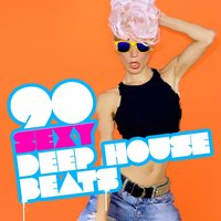 90 Sexy Deep House Beats — сборник