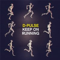 Keep On Running — D-Pulse