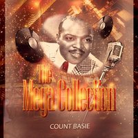 The Mega Collection — Count Basie & His Orchestra, Count Basie