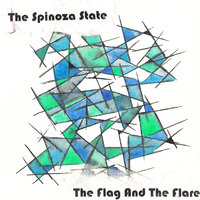 The Flag And The Flare — The Spinoza State