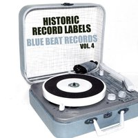Historic Record Labels: Blue Beat Records, Vol. 4 — сборник