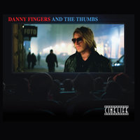Cinelife — Danny Fingers and the Thumbs