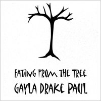 Eating From the Tree — Gayla Drake Paul