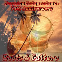 Jamaica Independence 50th Anniversary Roots and Culture — сборник