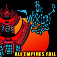 All Empires Fall — The Waking Eyes