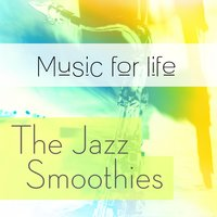 Music for Life: The Jazz Smoothies — сборник