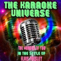 The Wonder of You [In the Style of Elvis Presley] — The Karaoke Universe