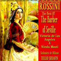 The Best of The Barber of Seville — Victoria De Los Angeles, Nicola Monti, Victoria De Los Angeles & Nicola Monti