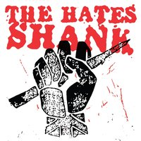Shank — The Hates