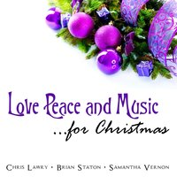 Love Peace and Music for Christmas — Chris Lawry