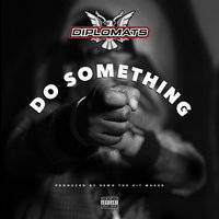 Do Something - Single — The Diplomats