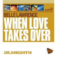 Almighty Presents: When Love Takes Over — Belle Lawrence
