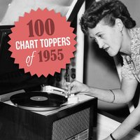 100 Chart Toppers of 1955 — сборник