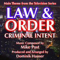 Law & Order: Criminal intent - Theme from the TV Series (Mike Post) — Mike Post, Dominik Hauser