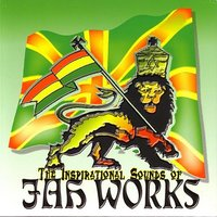 The Inspirational Sounds Of — Jah Works