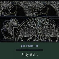 Art Collection — Kitty Wells