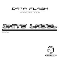 Operration ( White Label ) Style: Trance — Data Flash