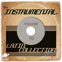 The Instrumental Latin Collection, Vol. 10 — The Hit Co.