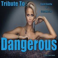 Dangerous: Tribute to David Guetta, Sam Martin — Taylor, Clark