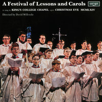A Festival Of Lessons And Carols — Sir David Willcocks, The Choir Of King's College, Cambridge