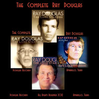 The Complete Ray Douglas — Ray Douglas