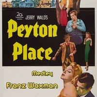 Peyton Place Medley: Main Title (Hilltop Scene) / Entering Peyton Place / Going to School / Swimming Scene / After the Party / Chase in the Woods / Peyton Place Draftees / Honor Roll / Love Me, Michael / End Title — Franz Waxman