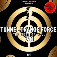 Tunnel Trance Force - The Best of, Vol. 70 — сборник