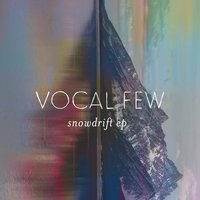 Snowdrift - EP — Vocal Few