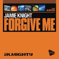 Almighty Presents: Forgive Me — Jamie Knight