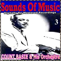 Sounds of Music Presents Count Basie & His orchestra, Vol. 3 — Count Basie & His Orchestra