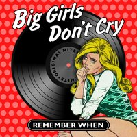 Big Girls Don't Cry - Remember When — сборник