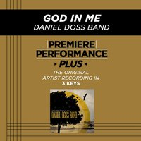God In Me (Premiere Performance Plus Track) — Daniel Doss Band