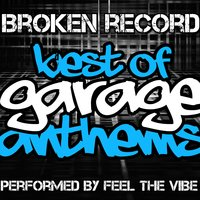 Broken Record: Best of Garage Anthems — Feel The Vibe