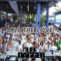 All the Love — Lee Dagger
