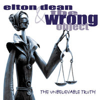 The Unbelievable Truth — Elton Dean, The Wrong Object, Elton Dean & The Wrong Object