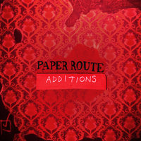 Additions — Paper Route