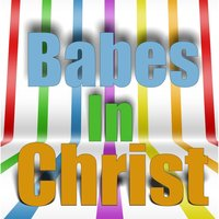 Jesus Is a Friend of Mine — Babes in Christ