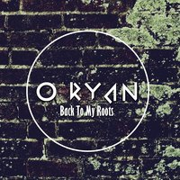 Back to My Roots — O'Ryan