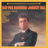 Day For Decision — Johnny Sea